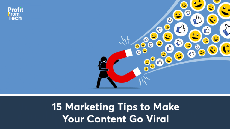 15 Marketing Tips to Make Your Content Go Viral