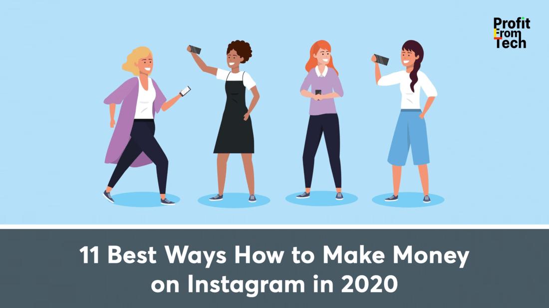11 Best Ways How to Make Money on Instagram in 2020