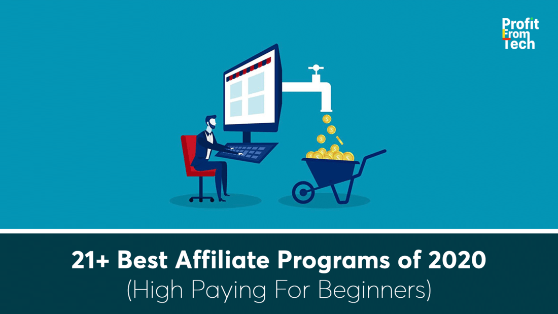 21+ Best Affiliate Programs of 2020 (High Paying For Beginners)