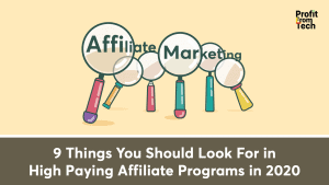 9 Things You Should Look For in High Paying Affiliate Programs in 2020