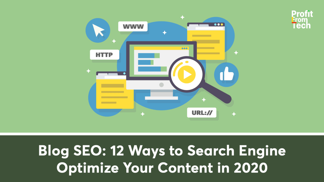 Blog SEO- 12 Ways to Search Engine Optimize Your Content in 2020