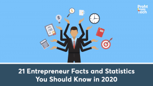21 Entrepreneur Facts and Statistics You Should Know in 2020