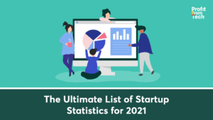The Ultimate List of Startup Statistics for 2021