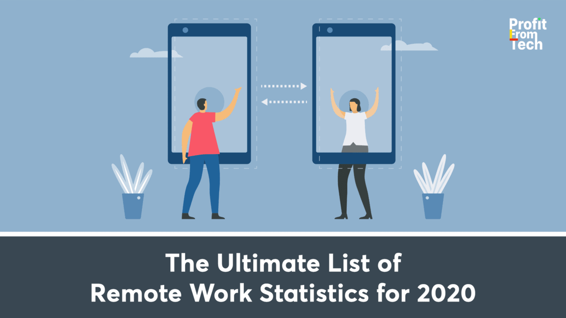 The Ultimate List of Remote Work Statistics for 2020