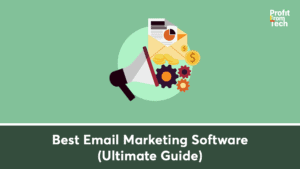 Best Email Marketing Software (Ultimate Guide)