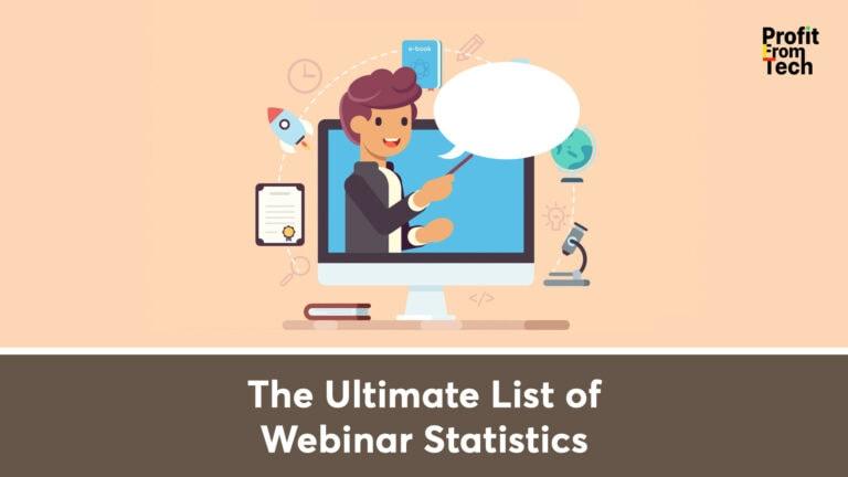 The Ultimate List of Webinar Statistics