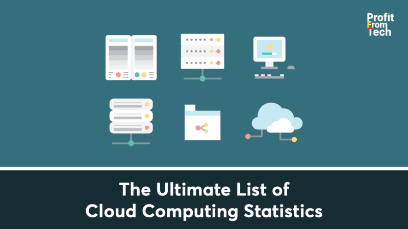 The Ultimate List of Cloud Computing Statistics